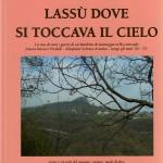 copertina 1° libro narrativa LASSU' DOVE SI TOCCAVA IL CIELO 2009