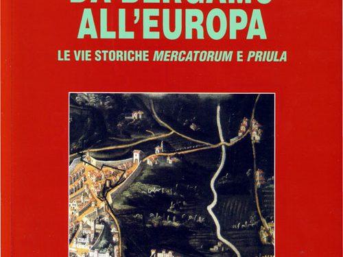La Via Mercatorum, a piedi da Bergamo all'Europa
