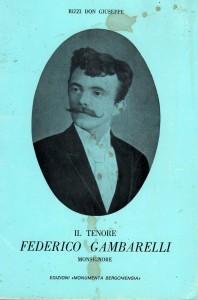 La biografia dedicata al tenore bergamasco Mons. Federico Gambarelli, scritta da Don Giuseppe rizzi nel 1978
