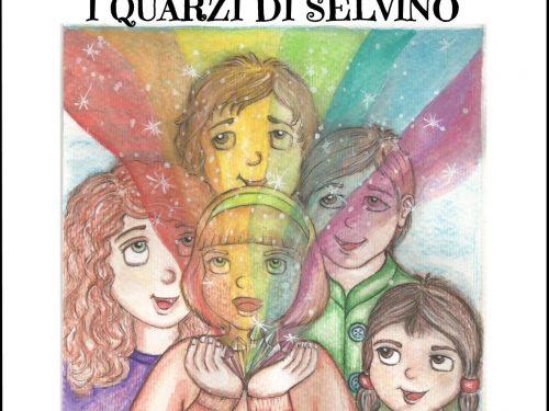 I QUARZI DI SELVINO, il primo libro per bambini di Aurora Cantini